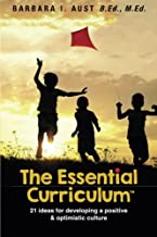 The Essential Curriculum ™: 21 ideas for developing a positive and optimistic culture