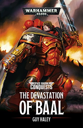 Devastation of Baal (Space Marine Conquests Book 1) (English Edition)