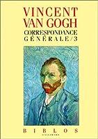 Correspondance generale van gogh t.3