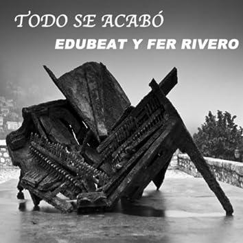 Todo Se Acabó (feat. Fer Rivero)