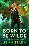 Born To Be Wilde: Immortal Vegas, Book 3