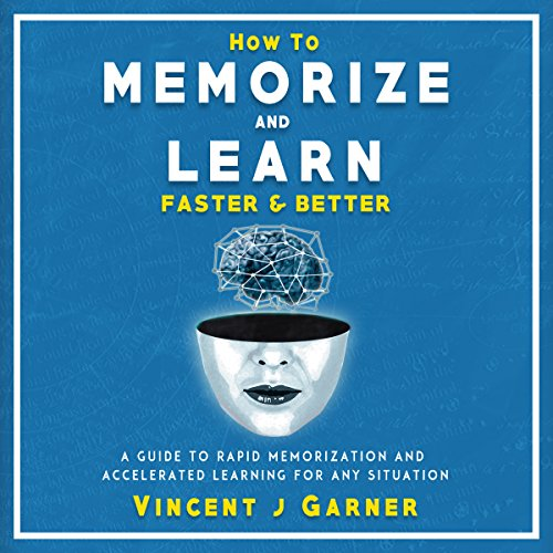 How to Memorize and Learn Faster and Better audiobook cover art