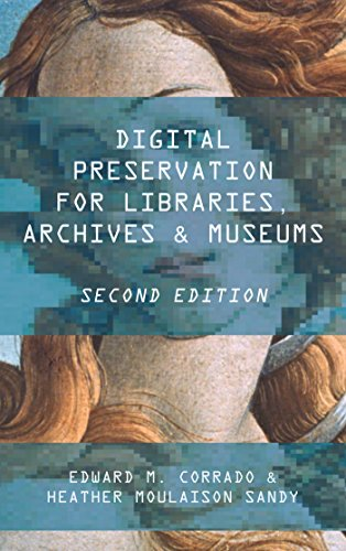 Digital Preservation for Libraries, Archives, and Museums (English Edition)