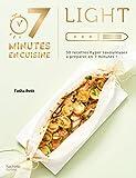 Light - 30 recettes hyper savoureuses à préparer en 7 minutes