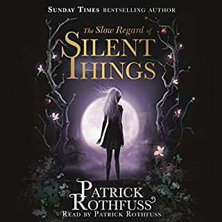The Slow Regard of Silent Things                   By:                                                                                                                                 Patrick Rothfuss                               Narrated by:                                                                                                                                 Patrick Rothfuss                      Length: 3 hrs and 39 mins     1,040 ratings     Overall 4.1