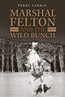 Marshal Felton and the Wild Bunch
