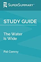 Study Guide: The Water Is Wide by Pat Conroy (SuperSummary)
