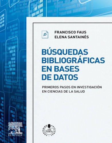 Búsquedas bibliográficas en bases de datos: Primeros pasos en investigación en ciencias de la salud (Spanish Edition)