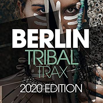 Berlin Tribal Trax 2020 Edition