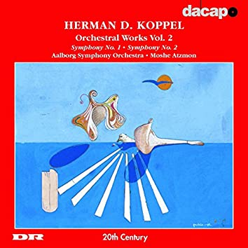 Koppel: Symphonies Nos. 1 & 2