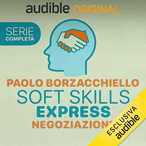 Soft Skills Express - Negoziazione. Serie completa: Soft Skills Express - Negoziazione 1-12