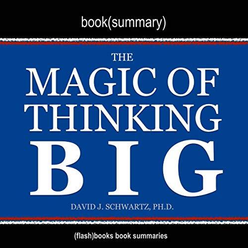 The Magic of Thinking Big by David J. Schwartz - Book Summary
