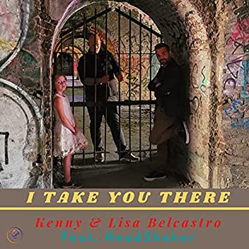 I take you there (feat. Lisa Belcastro & Headshaker)