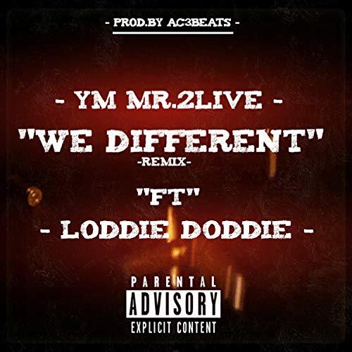 We Different (feat. Loddie Doddie) (Remix) [Explicit]