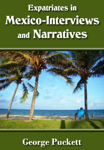 Expatriates in Mexico-Interviews and Narratives (Mexico First Hand) (English Edition)