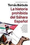 La historia prohibida del Sáhara Español: Las claves del conflicto que condiciona las relaciones entre España y el Magreb (PENINSULA)