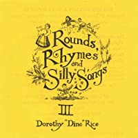 Vol. 3-Rounds Rhymes & Silly Songs