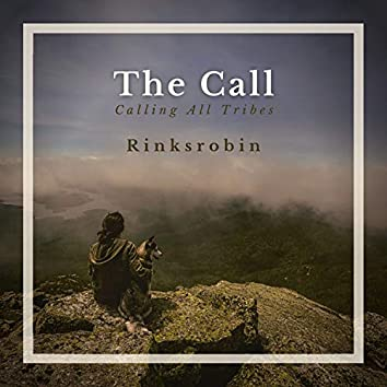 The Call-Calling All Tribes