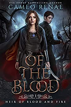 Of the Blood (Heir of Blood and Fire Book 1) by [Cameo Renae]