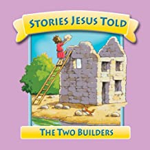 Two Builders, The (Stories Jesus Told)