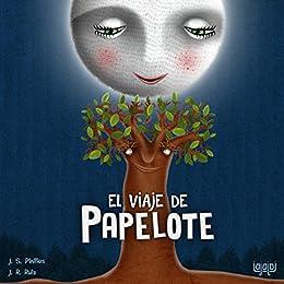 El viaje de Papelote (Spanish Edition) by [J.S.Pinillos, Julen Rodríguez Ruiz]