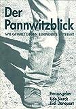 Der Pannwitzblick. Wie Gewalt gegen Behinderte entsteht - Udo Sierck