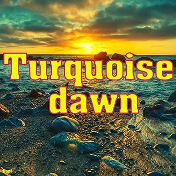 Turquoise Dawn