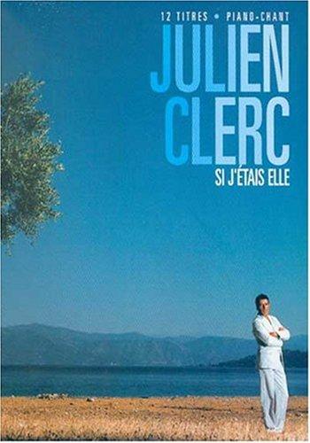 Partition : Julien Clerc, si j\'etais elle p/v/g