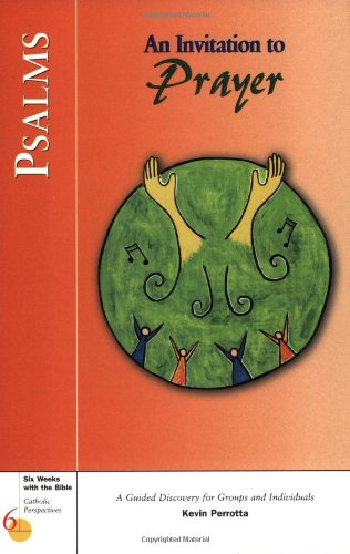 Psalms: An Invitation to Prayer (Six Weeks with the Bible)