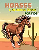 Horses Coloring Book for Kids Ages 4-8, 8-12: A Fun and Beautiful Horse Activity Book For Kids and Preschoolers