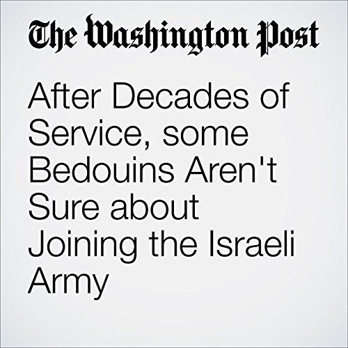 After Decades of Service, some Bedouins Aren't Sure about Joining the Israeli Army cover art