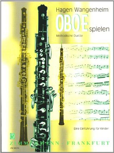 Oboe spielen: Methodische Duette / Eine Einführung für Kinder