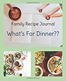 Family Recipe Journal: What's for dinner? Keep your family recipes in this soft cover, blank recipe card journal with extra pages for rating wine choices.