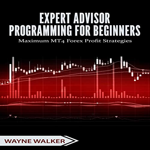 Expert Advisor Programming for Beginners     Maximum MT4 Forex Profit Strategies              By:                                                                                                                                 Wayne Walker                               Narrated by:                                                                                                                                 Kevin Iggens                      Length: 1 hr and 50 mins     Not rated yet     Overall 0.0