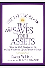 The Little Book that Still Saves Your Assets: What The Rich Continue to Do to Stay Wealthy in Up and Down Markets (Little Books. Big Profits 53) Kindle Edition