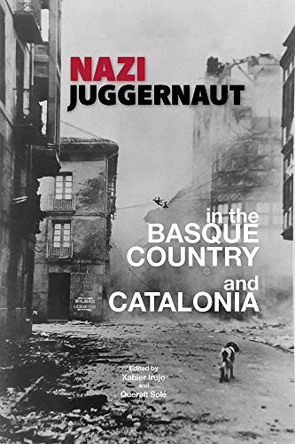 Nazi Juggernaut in the Basque Country and Catalonia (Confernece Papers)