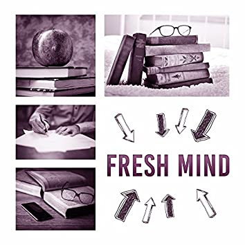 Fresh Mind – Study Music, Stress Relief, Motivational Songs, Easy Learning with Nature, Better Memory, New Age Music for Concentration