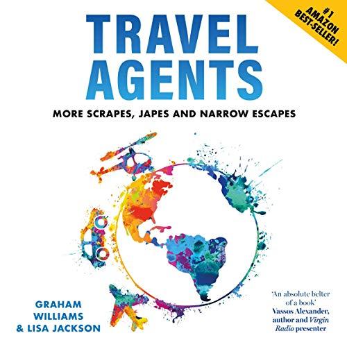 Travel Agents: More Scrapes, Japes and Narrow Escapes cover art