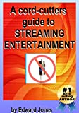 A Cord-Cutters Guide to Streaming Entertainment