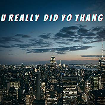 U Really Did Yo Thang (feat. Shawn Foxx & Shalae)