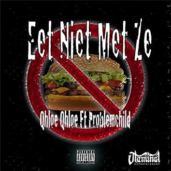 Eet Niet Met Ze (feat. Problemchild)