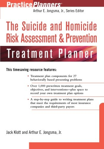 The Suicide and Homicide Risk Assessment & Prevention Treatment Planner