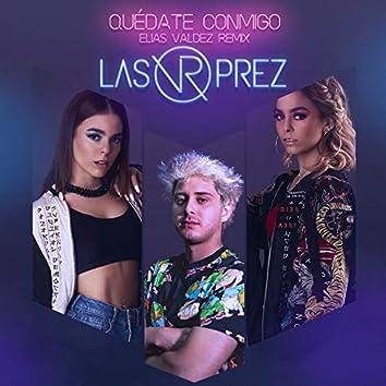 Quédate Conmigo (feat. Elias Valdez) [Remix]