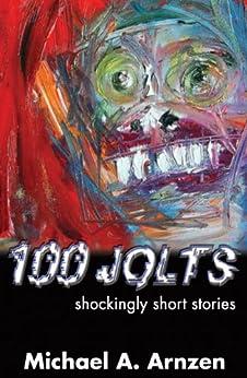 100 Jolts by [Michael A. Arnzen]