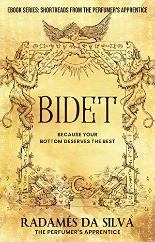 Bidet: Because Your Bottom Deserves the Best (Short Reads from the Perfumer s Apprentice) (English Edition)