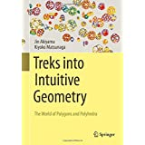 Treks into Intuitive Geometry: The World of Polygons and Polyhedra by Jin Akiyama Kiyoko Matsunaga(2015-12-04)