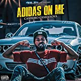 Adidas on ME [Explicit]