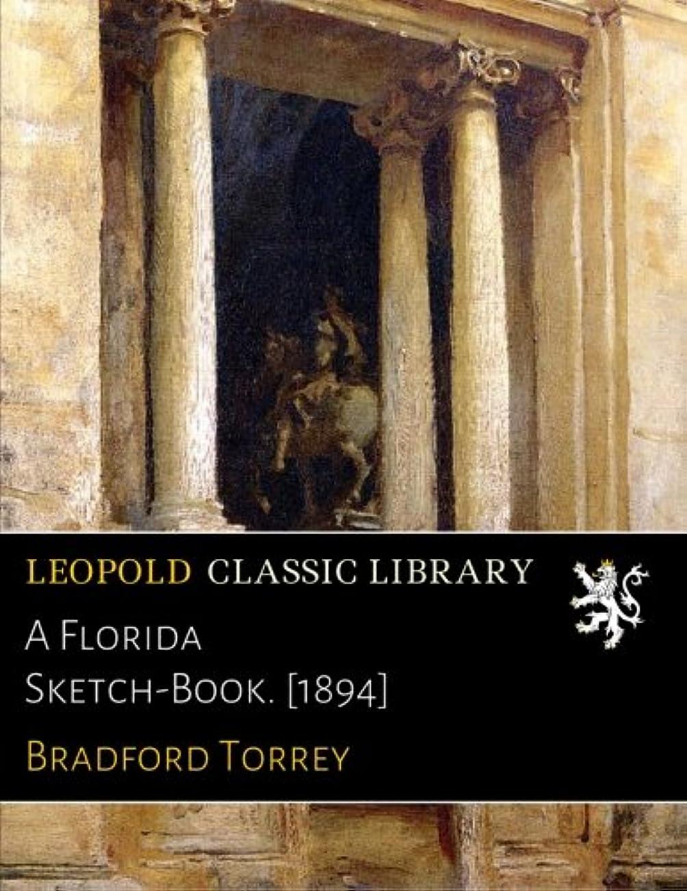 ウェイドコジオスコデモンストレーションA Florida Sketch-Book. [1894]
