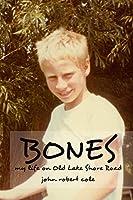 Bones: My life on Old Lake Shore Road