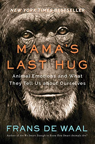 Image of Mama's Last Hug: Animal Emotions and What They Tell Us about Ourselves